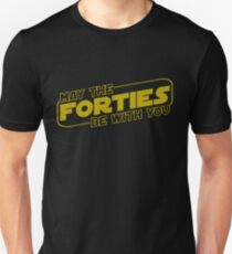 May the Forties be with you - 40. Geburtstag Slim Fit T-Shirt