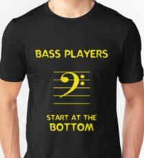 Bass Players Start at the Bottom T-Shirt
