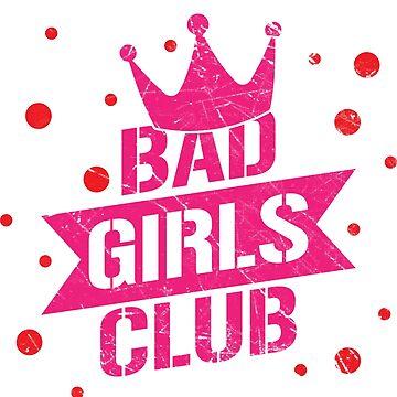 Bad girls club by Melcu