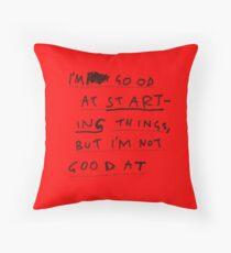 FINISHING THINGS Throw Pillow