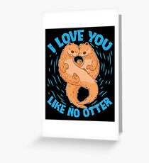 Couple Gift I Love You Like No Otter Valentines Day  Greeting Card
