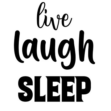 Live, Laugh, Sleep  by Uwais-K