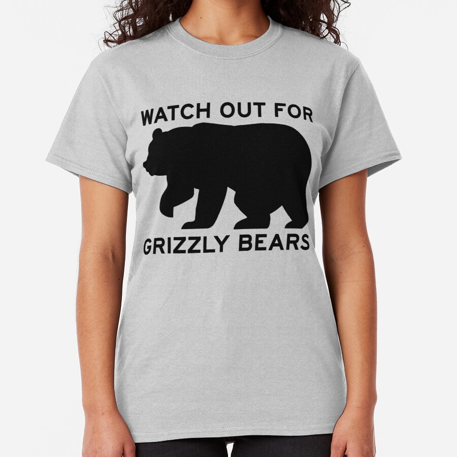 WATCH OUT FOR GRIZZLY BEARS - Official US Government Symbol Classic T-Shirt