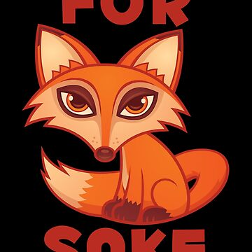 For Fox Sake by fizzgig