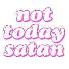 not today satan pink$$$$ by lolosenese