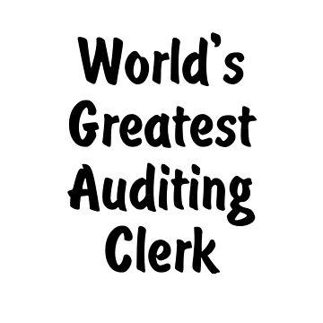 World's Greatest Auditing Clerk by viktor64