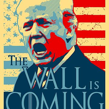 President Trump - The Wall Is Coming by bigtimmystyle