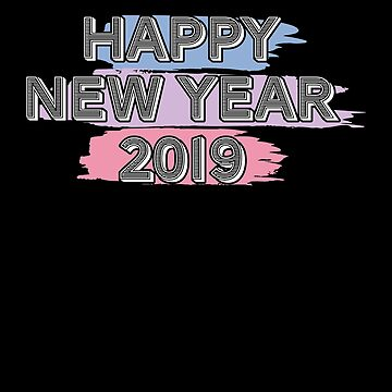 Happy New Year 2019 Holiday Great Celebration Party by BUBLTEES