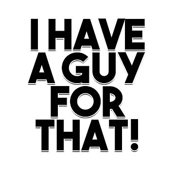I have a guy by Ankee