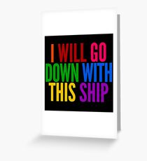I Will Go Down With This Ship by @I_am_the_Impala on Twitter Greeting Card