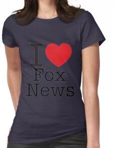 I LOVE Fox News Womens Fitted T-Shirt