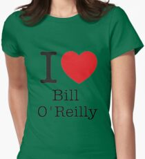 I LOVE Bill O'Reilly Womens Fitted T-Shirt