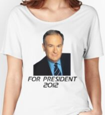 Bill O'Reilly For President 2012 Women's Relaxed Fit T-Shirt