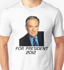 Bill O'Reilly For President 2012 T-Shirt