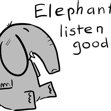 elephants are good listeners by pauk