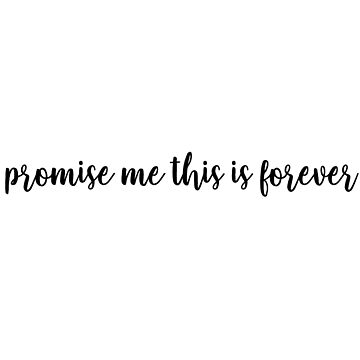 promise me this is forever by laffsley