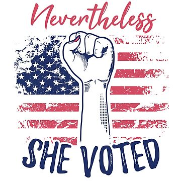 Nevertheless She Voted by radvas