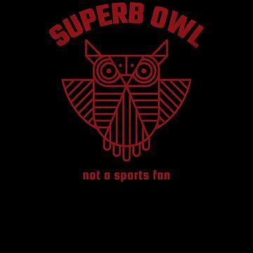 Superb Owl Funny Non Sports Fan Gift by TrndSttr