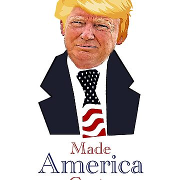 Trump: Made America Great Again by RonMarton