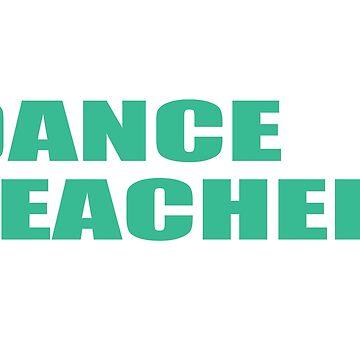 Best Dance Teacher Ever Funny Dance Lovers Tshirt by sols