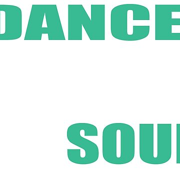 Dance is the hidden language of the soul - Dance Lovers T shirt by sols