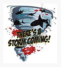 Shark Tornado - Shark Cult Movie - Shark Attack - Shark Tornado Horror Movie Parody - Storm's Coming! Photographic Print