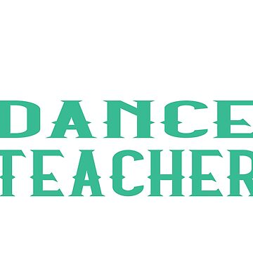 Don't Make Me Use My Dance Teacher Voice - Funny Dance Lovers T shirt by sols