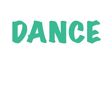 Eat Sleep Dance Repeat - Funny Dance Lovers T shirt by sols