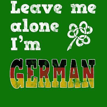 Leave Me Alone I'm German by dwarmuth
