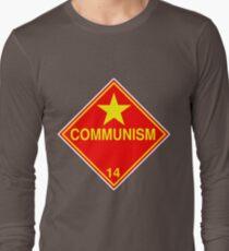 Communism: Hazardous! Long Sleeve T-Shirt