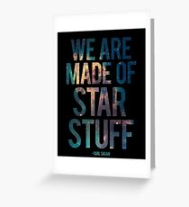 We Are Made of Star Stuff - Carl Sagan Quote Greeting Card