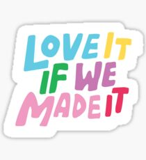 love it if we made it Sticker