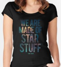 We Are Made of Star Stuff - Carl Sagan Quote Women's Fitted Scoop T-Shirt