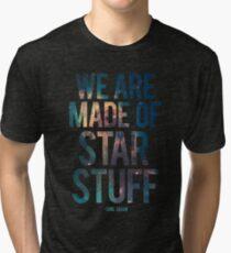 Camiseta de tejido mixto Estamos hechos de Star Stuff - Carl Sagan Quote