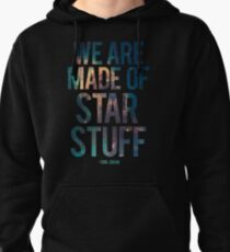 We Are Made of Star Stuff - Carl Sagan Quote Pullover Hoodie