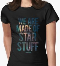 We Are Made of Star Stuff - Carl Sagan Quote Women's Fitted T-Shirt