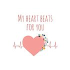 My heart beats for you - I love you quote by Sandra Hutter