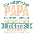Proud father of a fantastic daughter by 0815-Shirts