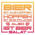 Beer is salad by 0815-Shirts