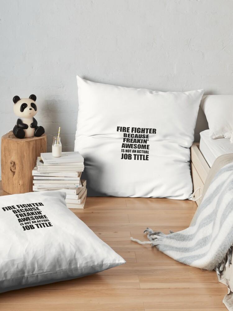 Alternative Ansicht von Fire Fighter Freaking Awesome Funny Gift Idea for Coworker Employee Office Gag Job Title Joke Bodenkissen