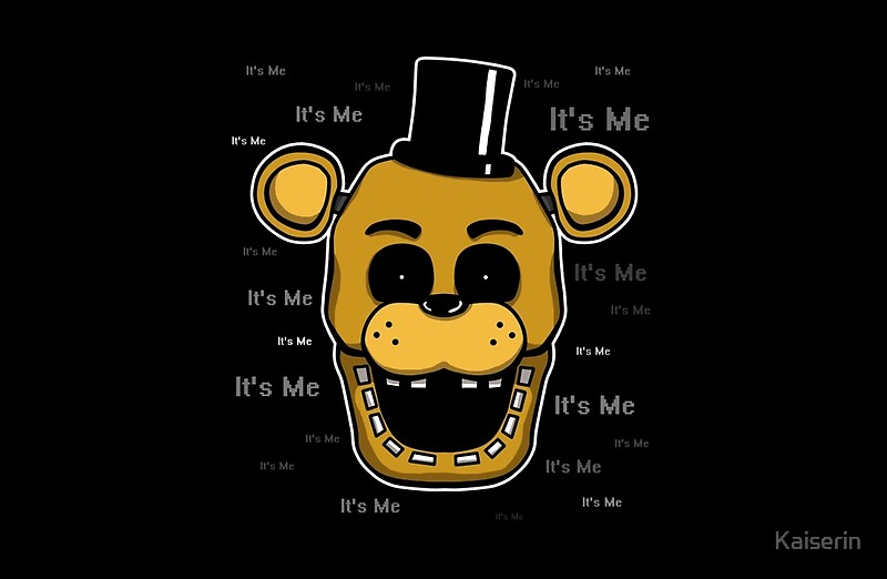 Quot Five Nights At Freddy S Fnaf Golden Freddy It S Me