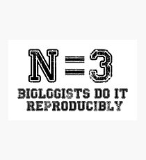 N=3. Biologists Do it Reproducibly (black text) Photographic Print