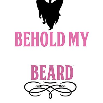 Behold my Awesome Beard by ThatMerchStore