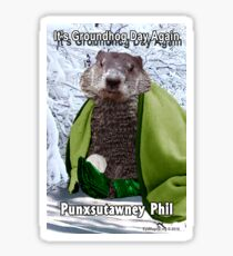 It's Groundhog Day Again Sticker