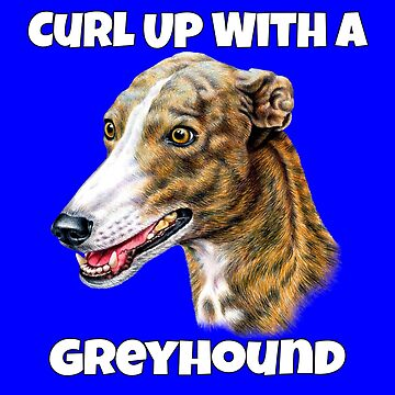 Curl Up With A Greyhound Dog by fantasticdesign