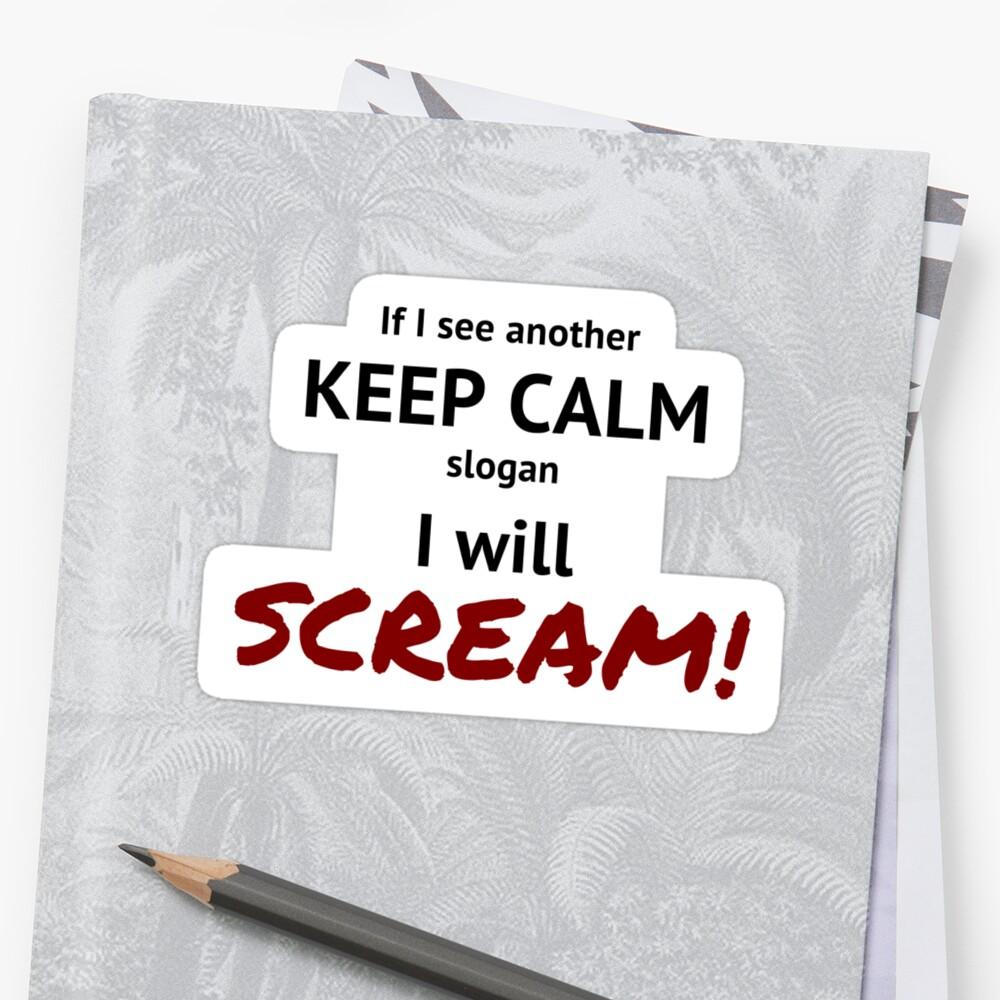 Keep Calm and SCREAM! by julesdesigns