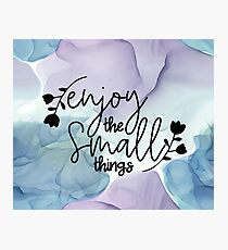 Enjoy the Small Things | Gentle Ink Wash Background Photographic Print