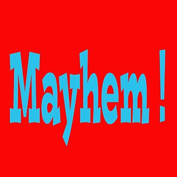 Mayhem ! by JohnDSmith