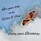 Be Wild & Free on your Birthday by Barbny