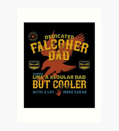 Fun Falconry Dad Gifts and Clothing Falcon Hawking Fathers and Falconry Dads Art Print